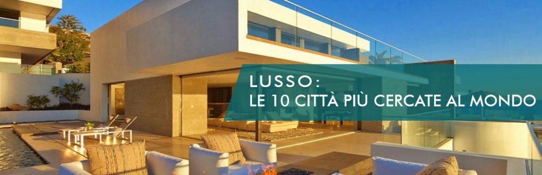 LUSSO: LE 10 CITTÀ PIÙ CERCATE AL MONDO