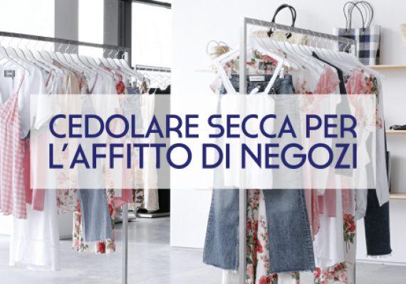 CEDOLARE SECCA PER L'AFFITTO DEI NEGOZI